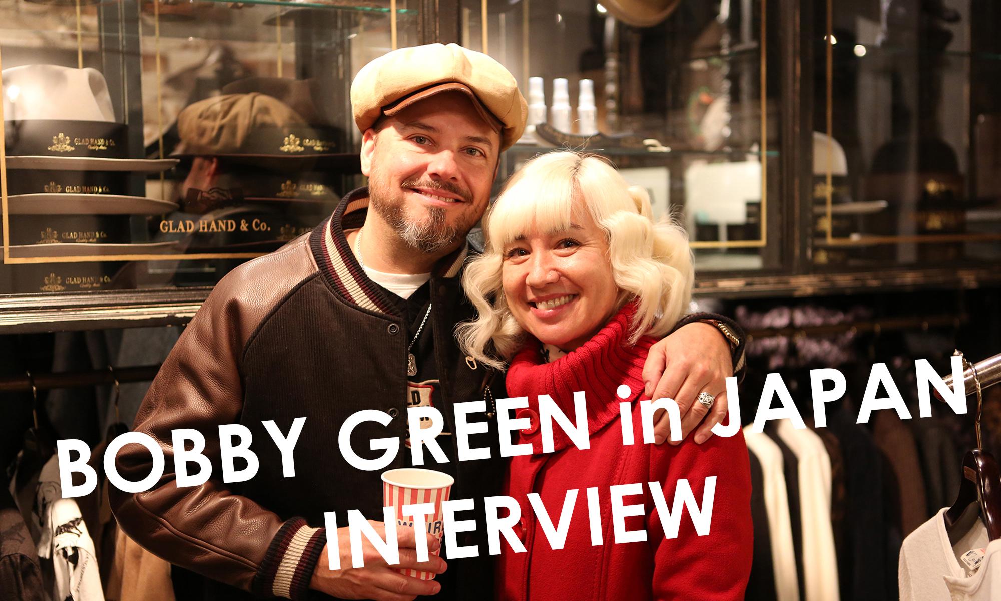 アメリカンカルチャー&バイクを極めた男に独占直撃! BOBBY GREEN in JAPAN -INTERVIEW-
