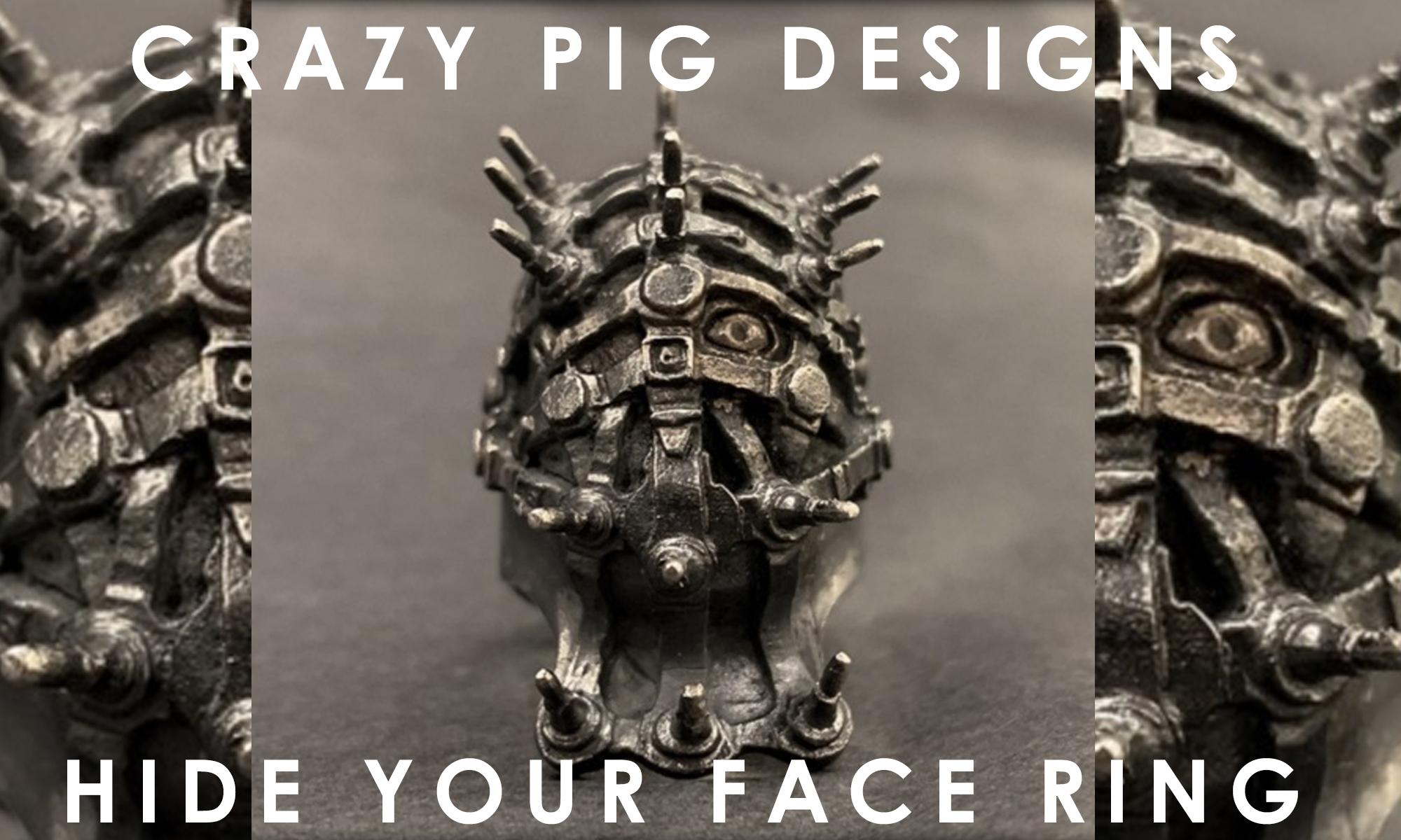 世界限定99個の超プレミアムリング! CRAZY PIG DESIGNS -HIDE YOUR FACE RING-