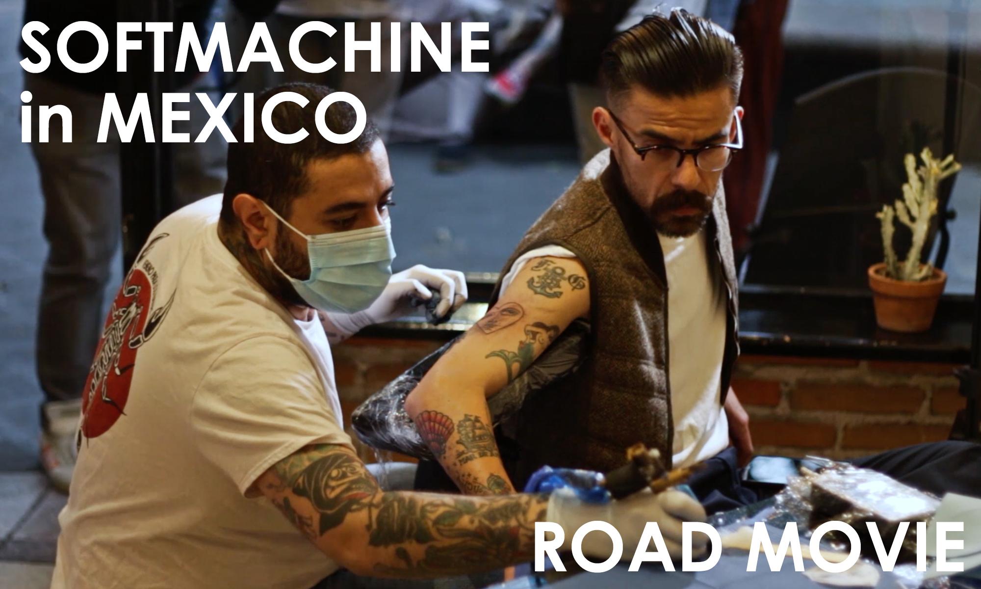 タトゥカルチャーを担うブランドのメキシコでのイベントムービーが到着! SOFTMACHINE in MEXICO
